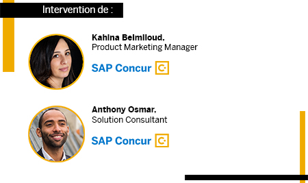 Intervention de Kahina Belmiloud, Product Marketing Manager SAP Concur et de Anthony Osmar, Solution Consultant SAP Concur
